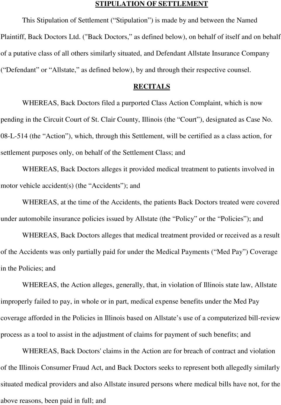 below), by and through their respective counsel. RECITALS WHEREAS, Back Doctors filed a purported Class Action Complaint, which is now pending in the Circuit Court of St.