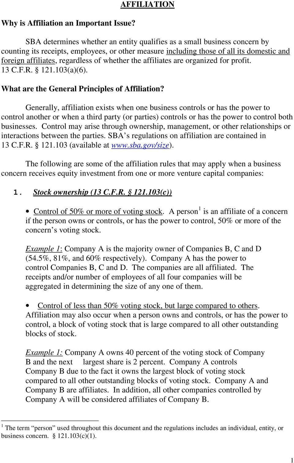 regardless of whether the affiliates are organized for profit. 13 C.F.R. 121.103(a)(6). What are the General Principles of Affiliation?