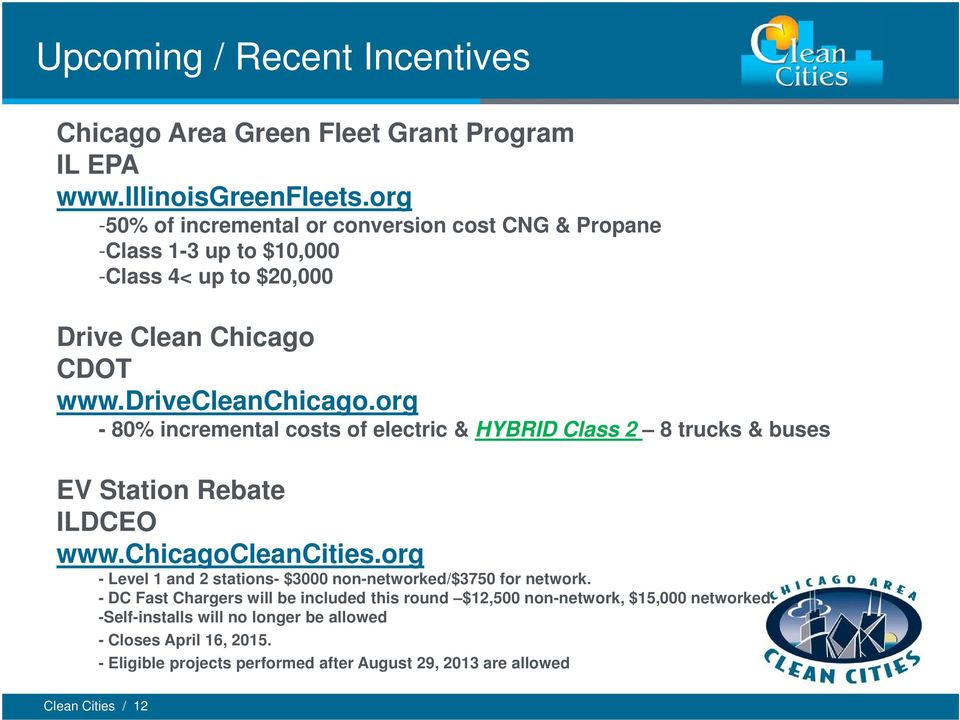 org - 80% incremental costs of electric & HYBRID Class 2 8 trucks & buses EV Station Rebate ILDCEO www.chicagocleancities.