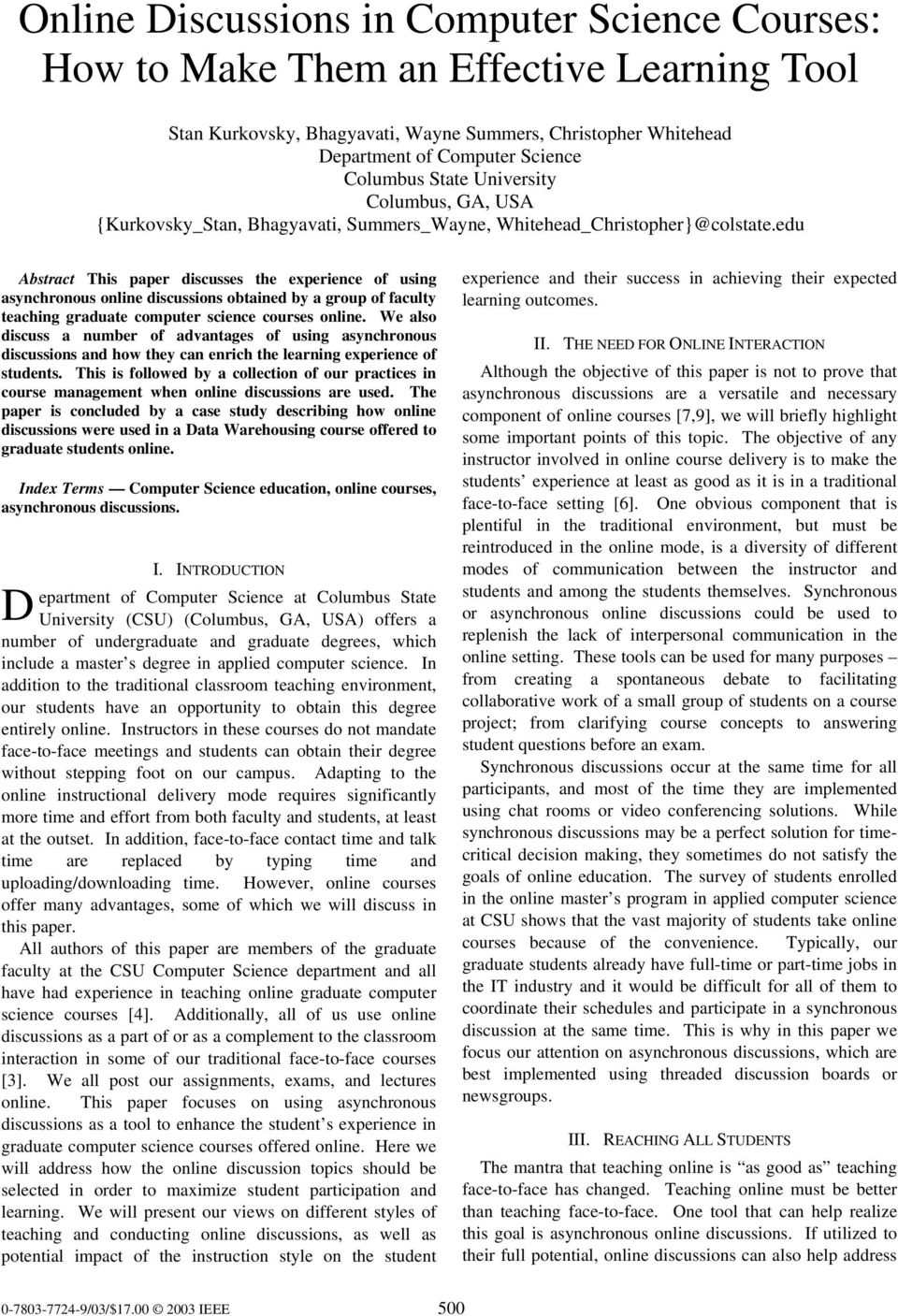 edu Abstract This paper discusses the experience of using asynchronous online discussions obtained by a group of faculty teaching graduate computer science courses online.