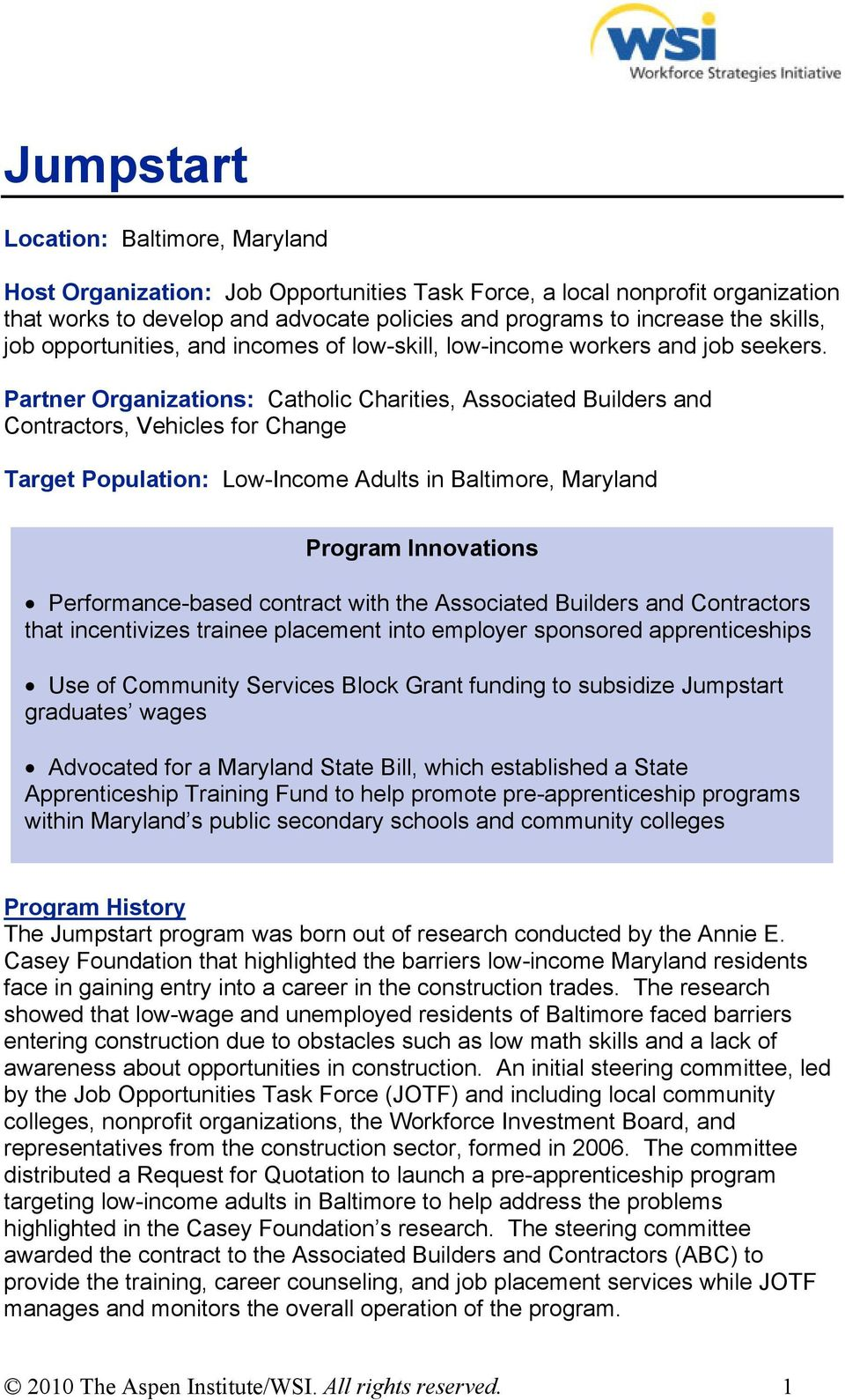 Partner Organizations: Catholic Charities, Associated Builders and Contractors, Vehicles for Change Target Population: Low-Income Adults in Baltimore, Maryland Program Innovations Performance-based