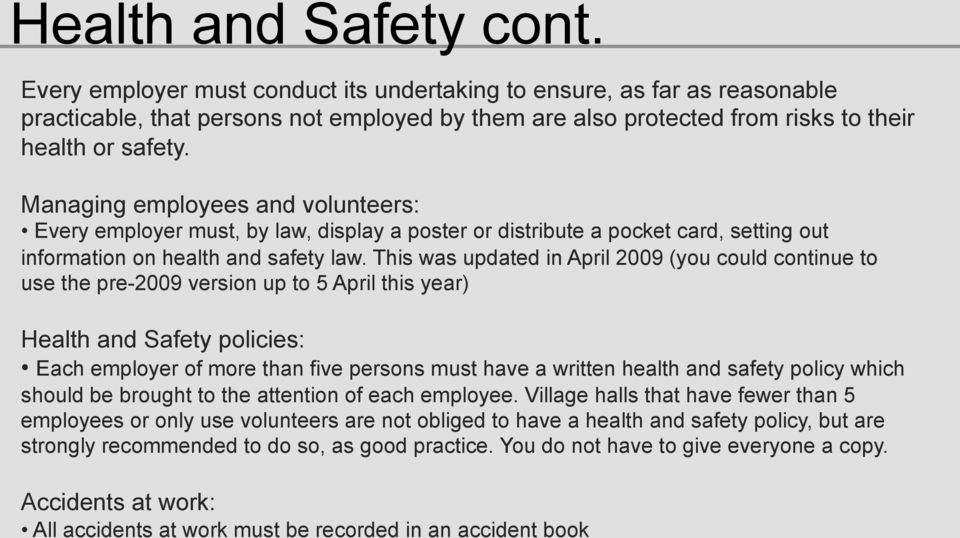 Managing employees and volunteers: Every employer must, by law, display a poster or distribute a pocket card, setting out information on health and safety law.
