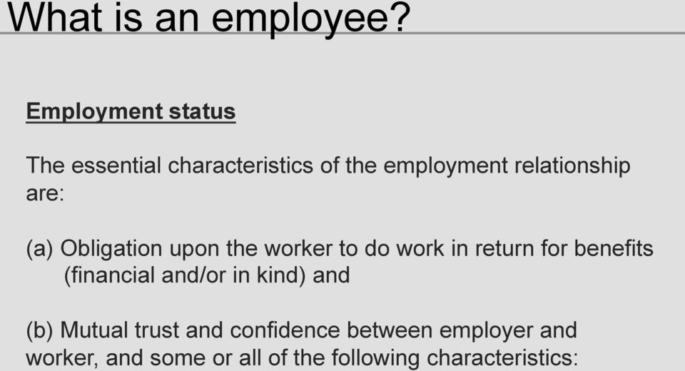 relationship are: (a) Obligation upon the worker to do work in return for