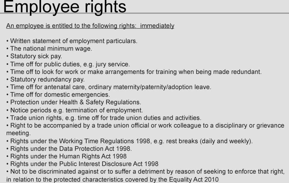 Time off for antenatal care, ordinary maternity/paternity/adoption leave. Time off for domestic emergencies. Protection under Health & Safety Regulations. Notice periods e.g. termination of employment.