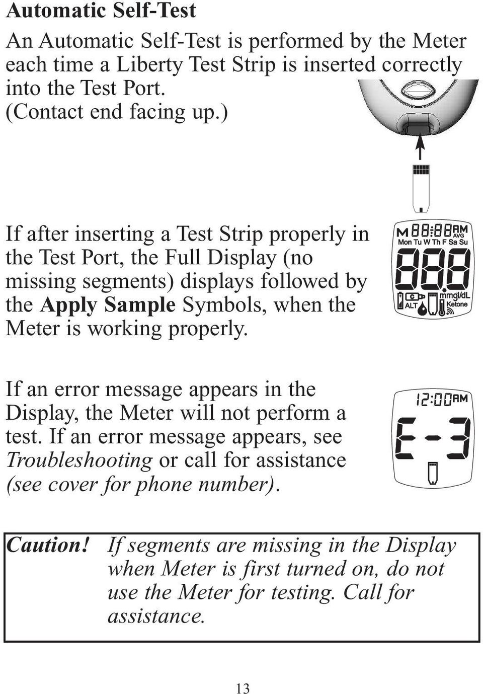 working properly. If an error message appears in the Display, the Meter will not perform a test.