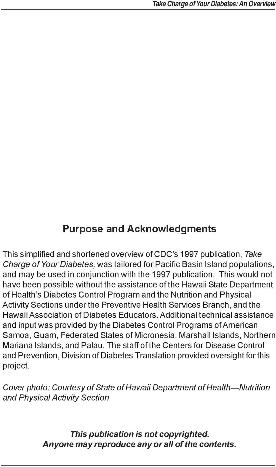 This would not have been possible without the assistance of the Hawaii State Department of Health s Diabetes Control Program and the Nutrition and Physical Activity Sections under the Preventive