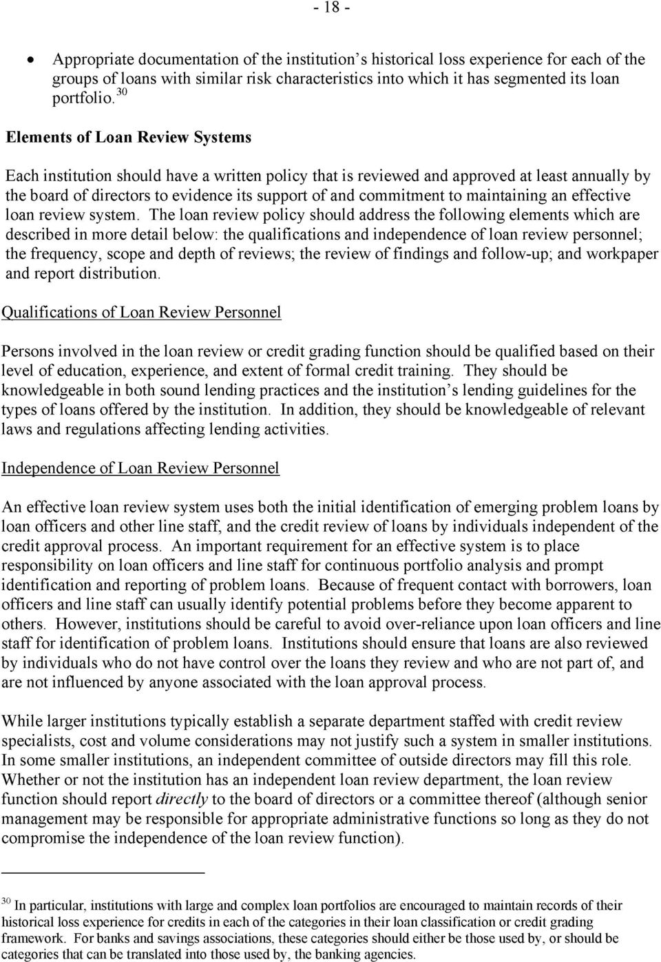 [Footnote Elements of Loan Review Systems Each institution should have a written policy that is reviewed and approved at least annually by the board of directors to evidence its support of and