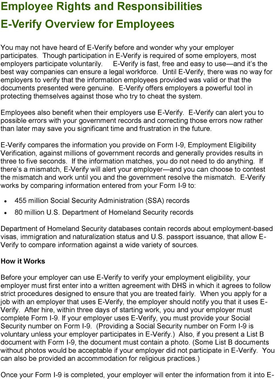 E-Verify is fast, free and easy to use and it s the best way companies can ensure a legal workforce.
