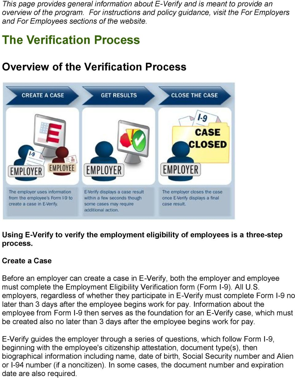 The Verification Process Overview of the Verification Process Using E-Verify to verify the employment eligibility of employees is a three-step process.