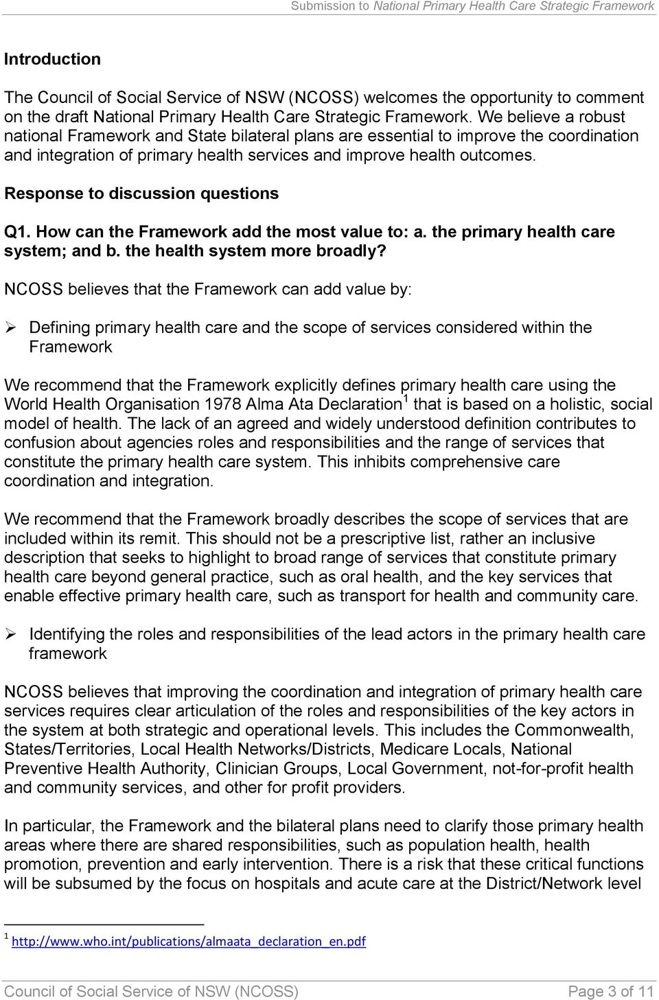 Response to discussion questions Q1. How can the Framework add the most value to: a. the primary health care system; and b. the health system more broadly?