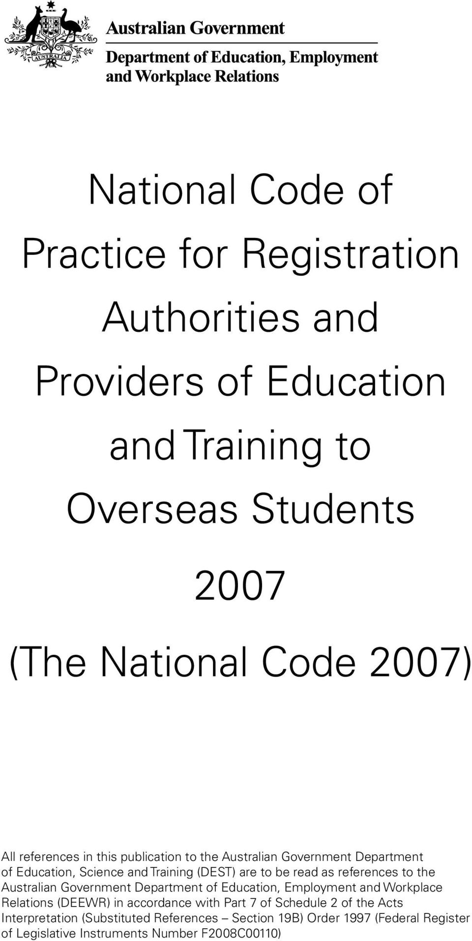 references to the Australian Government Department of Education, Employment and Workplace Relations (DEEWR) in accordance with Part 7 of