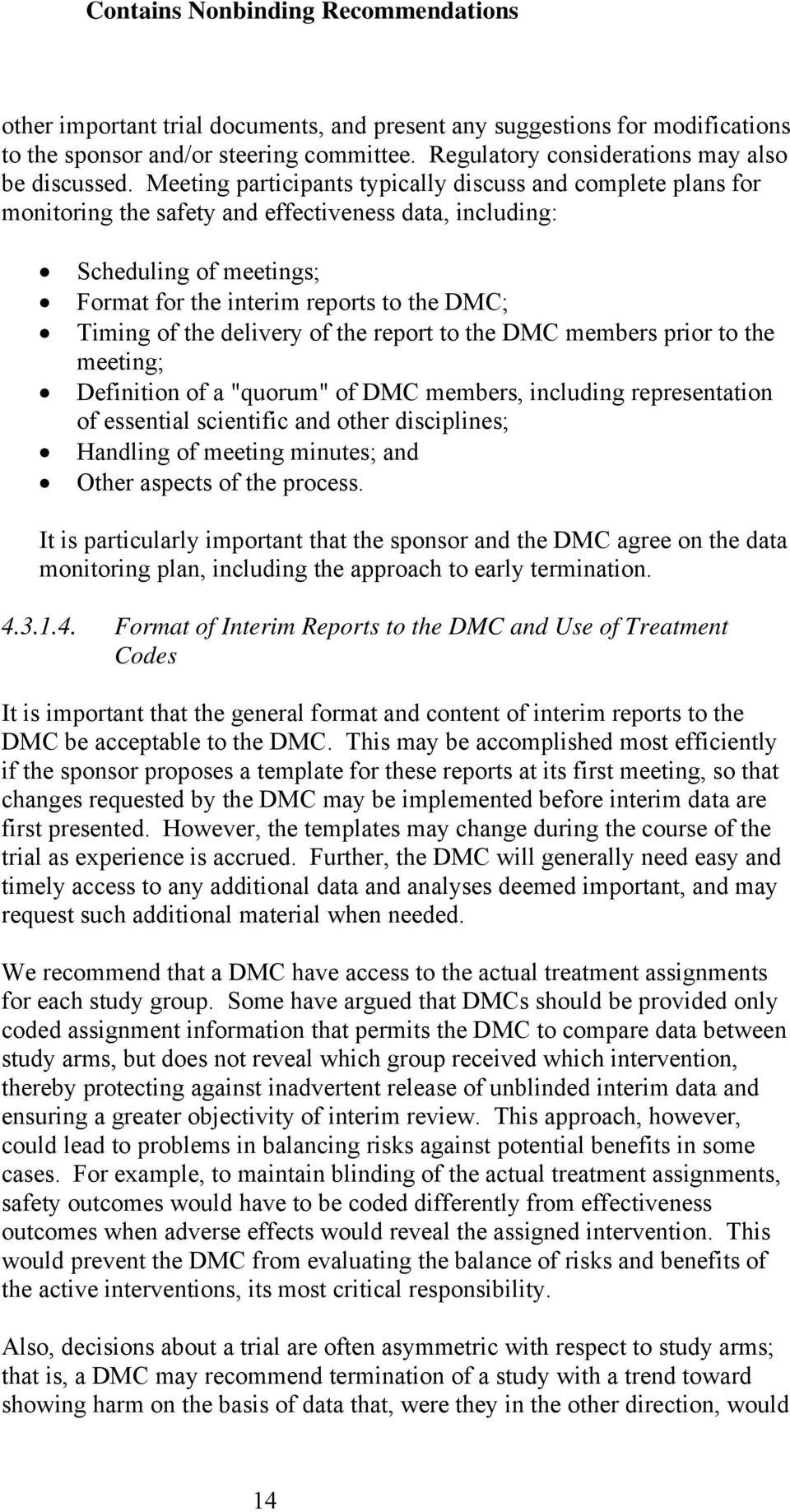 "delivery of the report to the DMC members prior to the meeting; Definition of a ""quorum"" of DMC members, including representation of essential scientific and other disciplines; Handling of meeting"