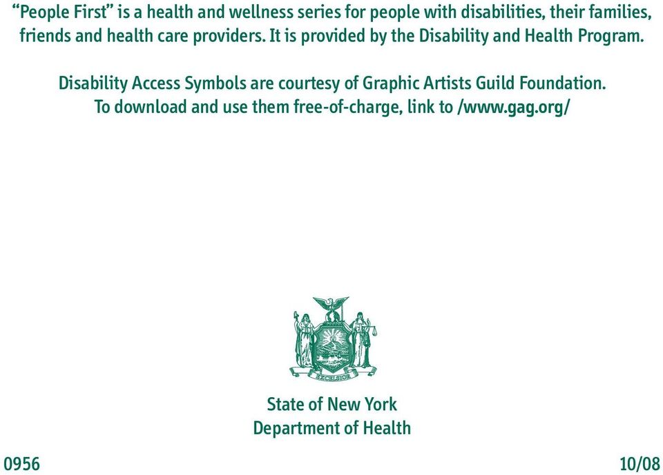 Disability Access Symbols are courtesy of Graphic Artists Guild Foundation.
