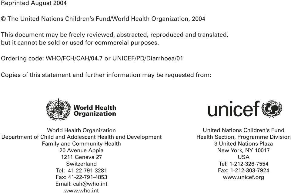 7 or UNICEF/PD/Diarrhoea/01 Copies of this statement and further information may be requested from: World Health Organization Department of Child and Adolescent Health and Development