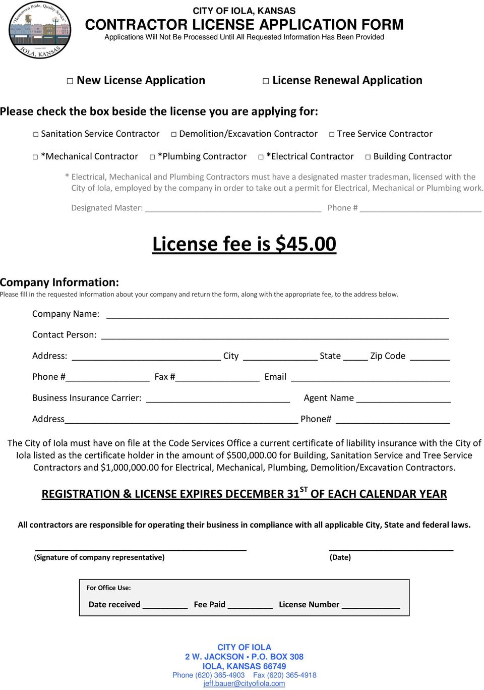 with the City of Iola, employed by the company in order to take out a permit for Electrical, Mechanical or Plumbing work. Designated Master: Phone # License fee is $45.