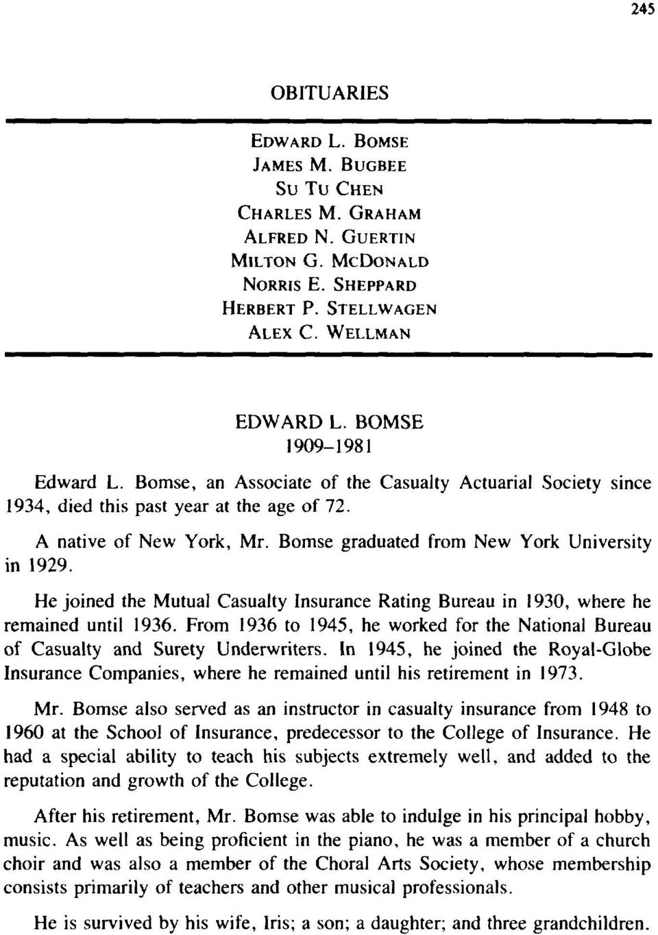 Bomse graduated from New York University in 1929. He joined the Mutual Casualty insurance Rating Bureau in 1930, where he remained until 1936.