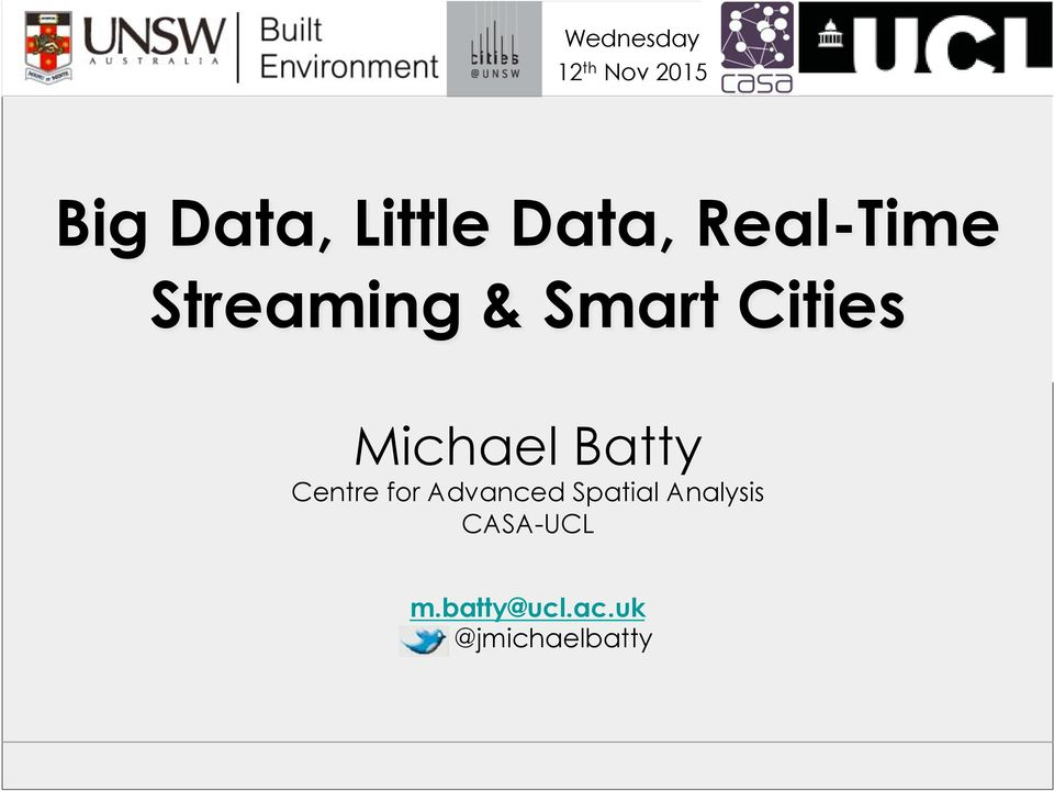 Michael Batty Centre for Advanced Spatial
