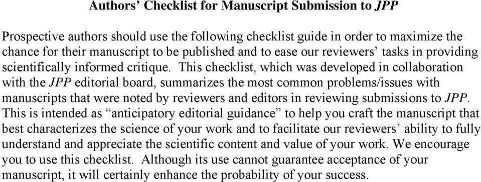 This checklist, which was developed in collaboration with the JPP editorial board, summarizes the most common problems/issues with manuscripts that were noted by reviewers and editors in reviewing