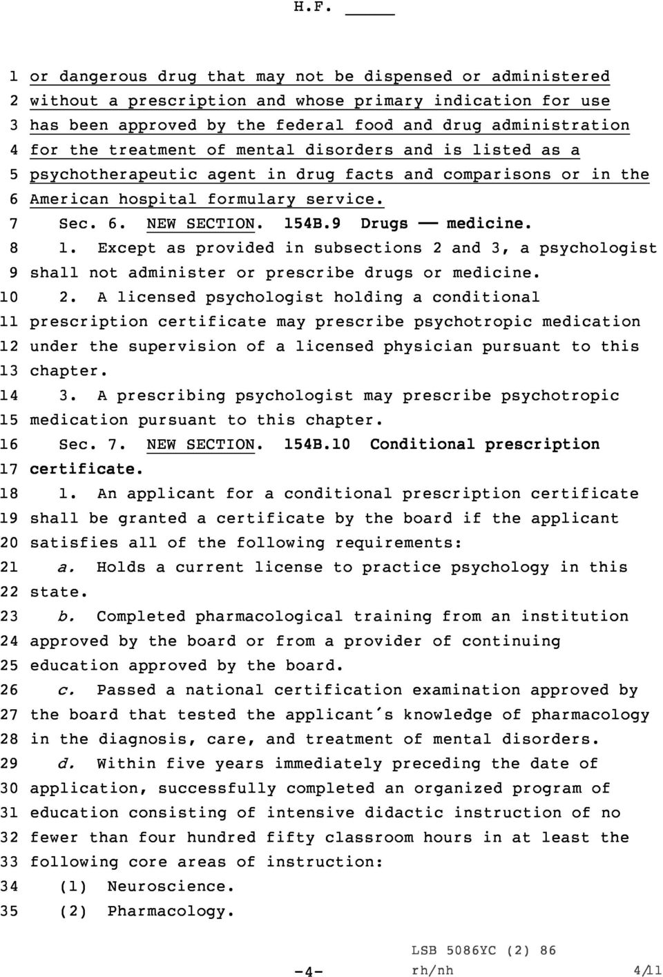 . Except as provided in subsections and, a psychologist shall not administer or prescribe drugs or medicine.