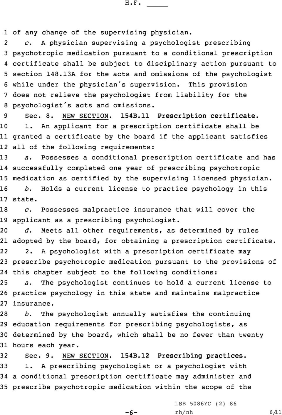 A physician supervising a psychologist prescribing psychotropic medication pursuant to a conditional prescription certificate shall be subject to disciplinary action pursuant to section.