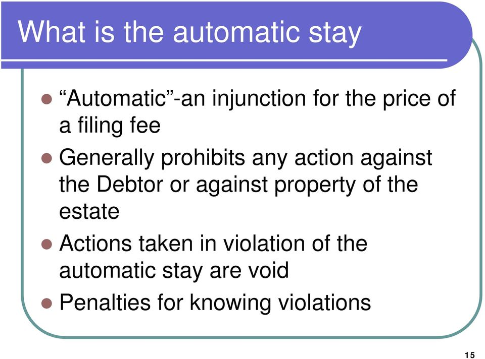 Debtor or against property of the estate Actions taken in