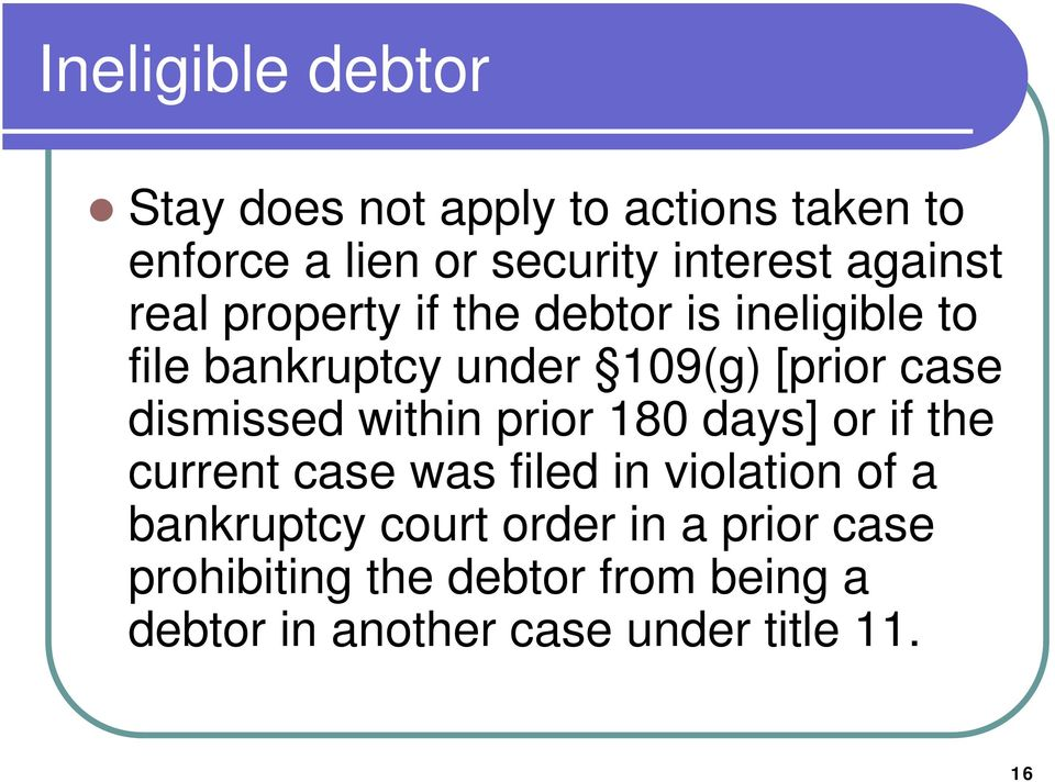 dismissed within prior 180 days] or if the current case was filed in violation of a bankruptcy