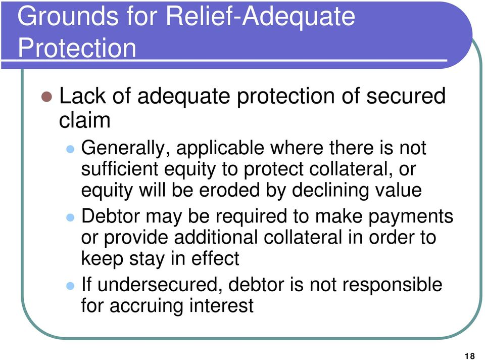 by declining value Debtor may be required to make payments or provide additional collateral in