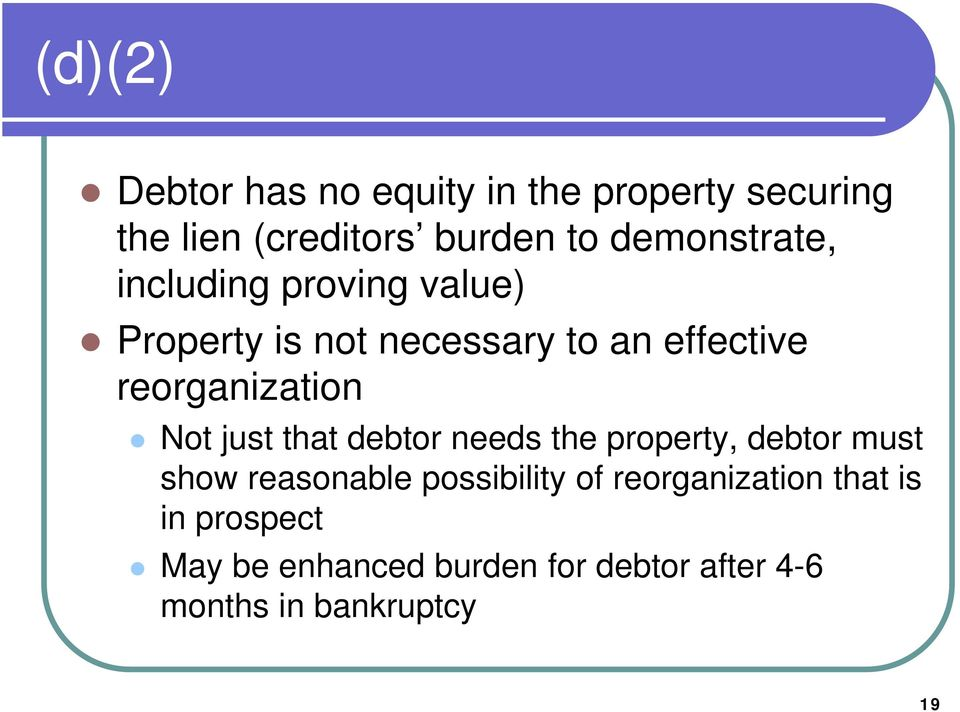 reorganization Not just that debtor needs the property, debtor must show reasonable