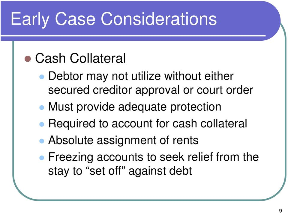 protection Required to account for cash collateral Absolute assignment of