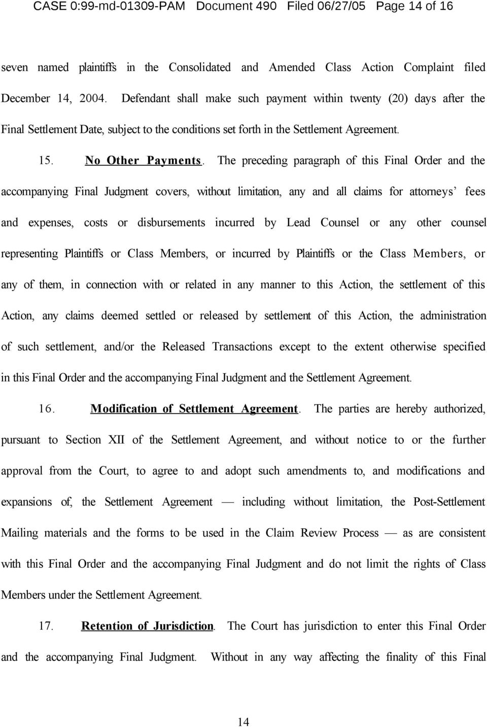 The preceding paragraph of this Final Order and the accompanying Final Judgment covers, without limitation, any and all claims for attorneys fees and expenses, costs or disbursements incurred by Lead