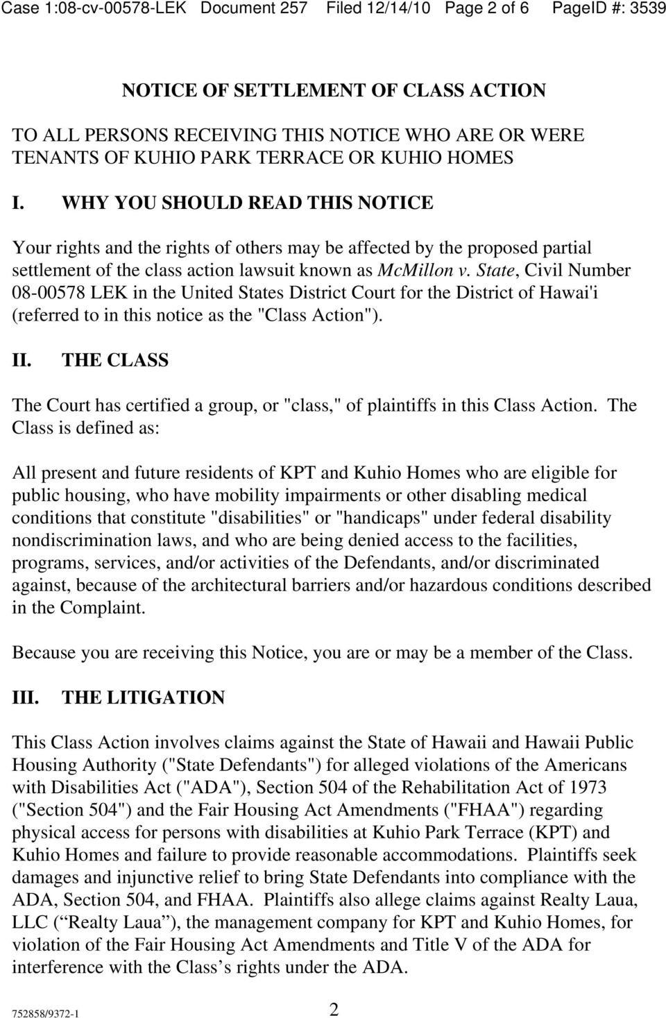 "State, Civil Number 08-00578 LEK in the United States District Court for the District of Hawai'i (referred to in this notice as the ""Class Action"". II."