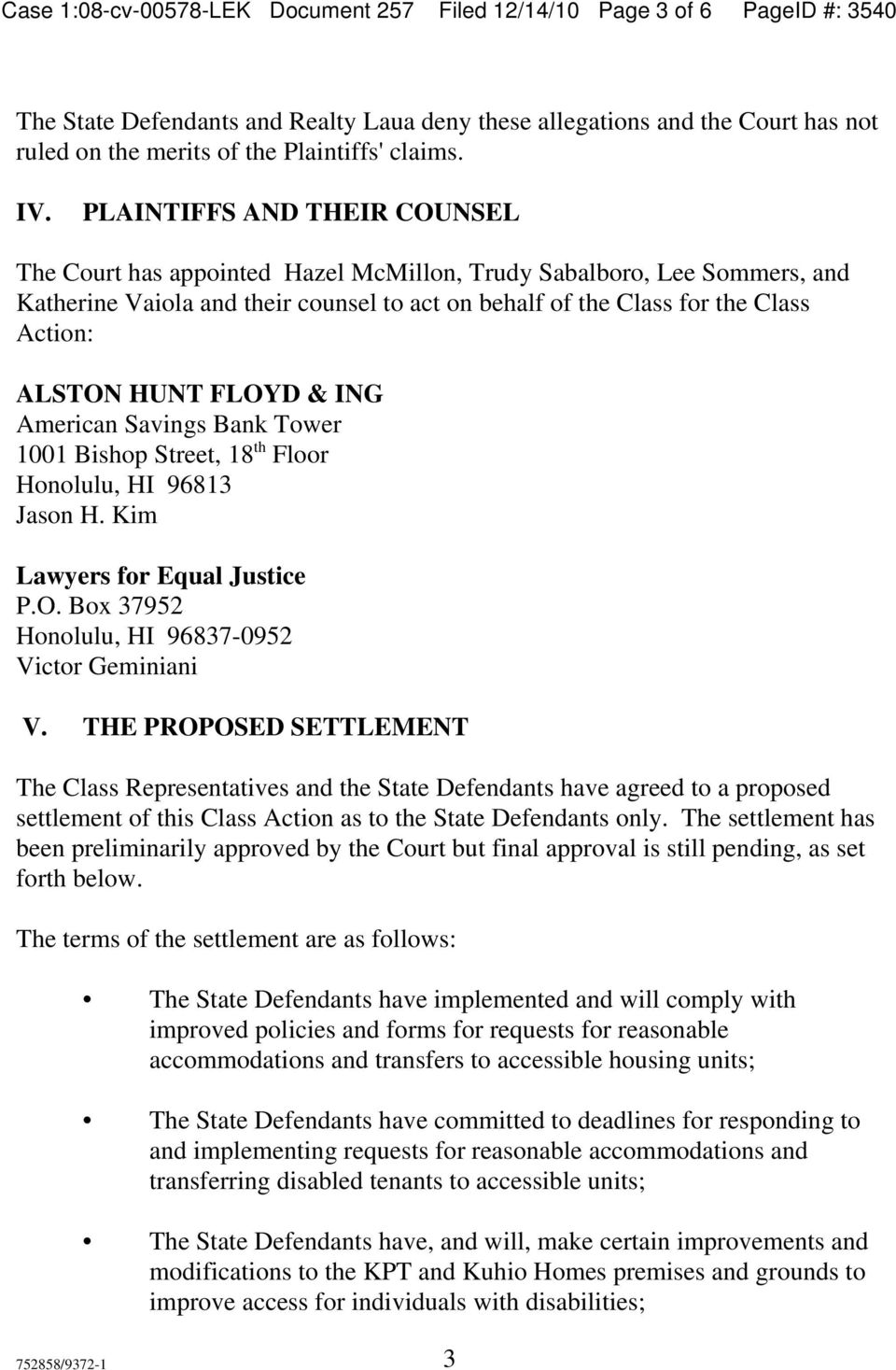 PLAINTIFFS AND THEIR COUNSEL The Court has appointed Hazel McMillon, Trudy Sabalboro, Lee Sommers, and Katherine Vaiola and their counsel to act on behalf of the Class for the Class Action: ALSTON
