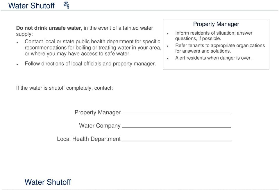 Follow directions of local officials and property manager. Inform residents of situation; answer questions, if possible.