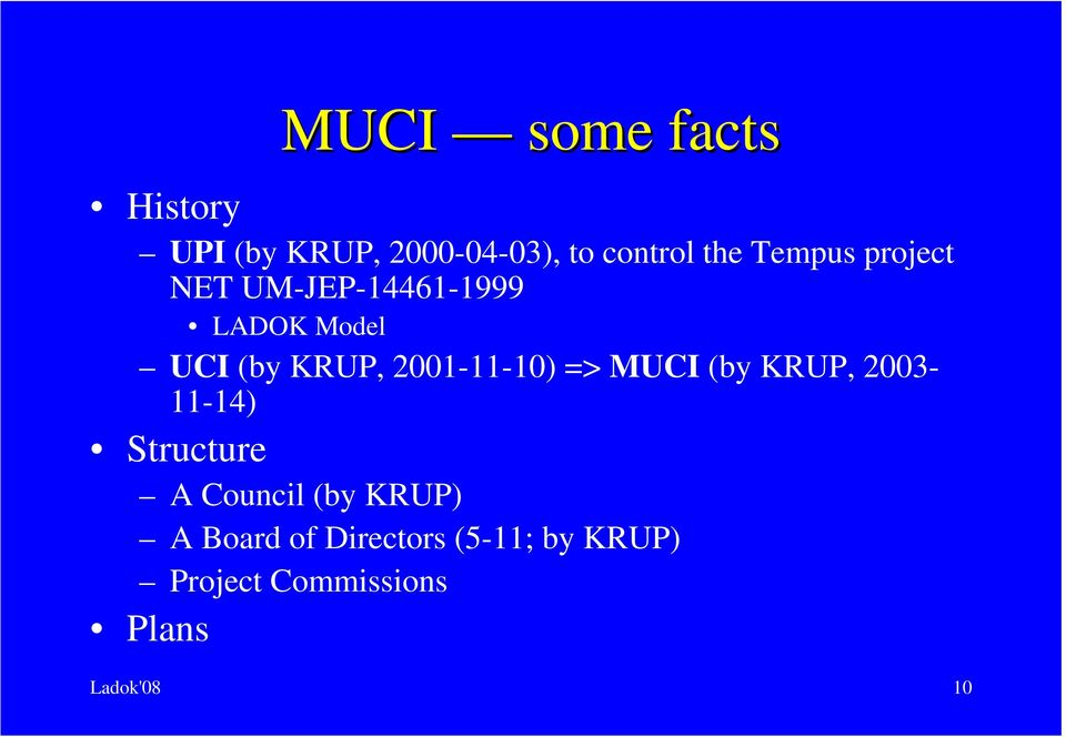 2001-11-10) => MUCI (by KRUP, 2003-11-14) Structure A Council (by