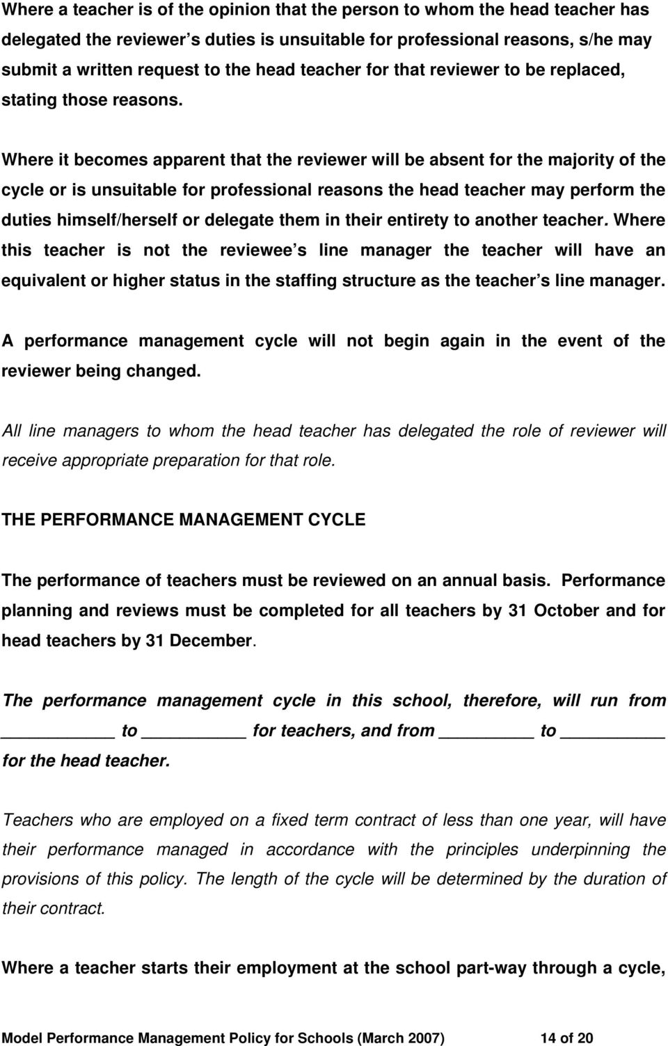 Where it becomes apparent that the reviewer will be absent for the majority of the cycle or is unsuitable for professional reasons the head teacher may perform the duties himself/herself or delegate