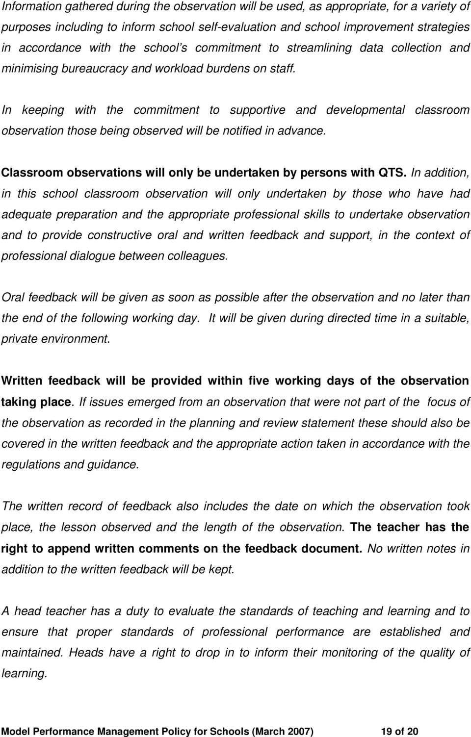 In keeping with the commitment to supportive and developmental classroom observation those being observed will be notified in advance.