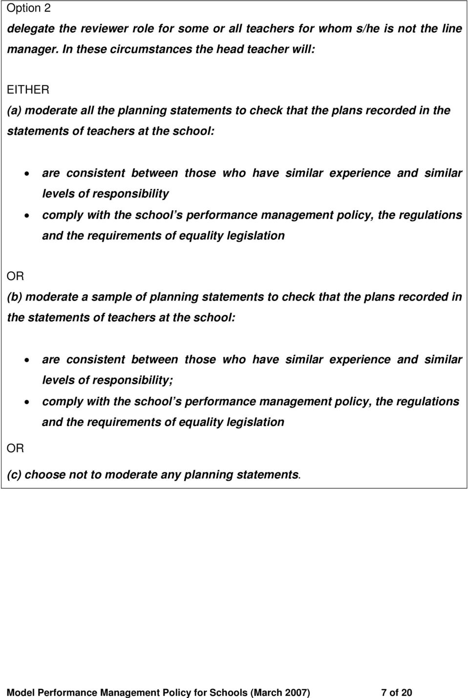 those who have similar experience and similar levels of responsibility comply with the school s performance management policy, the regulations and the requirements of equality legislation (b)