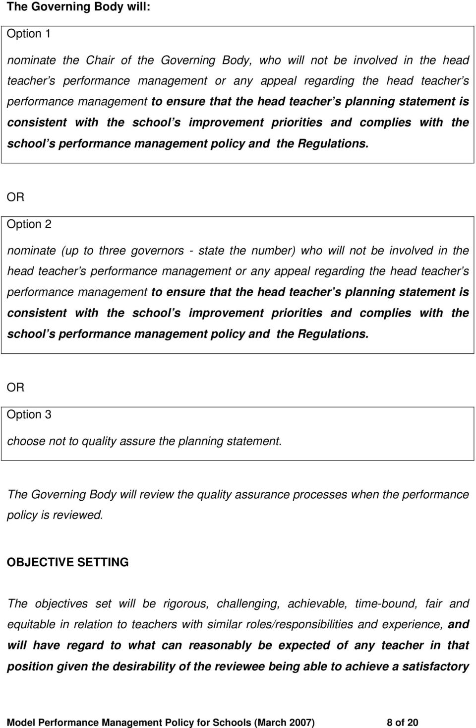 Regulations. Option 2 nominate (up to three governors - state the number) who will not be involved in the head teacher s performance management or any appeal regarding the head teacher s  Regulations.