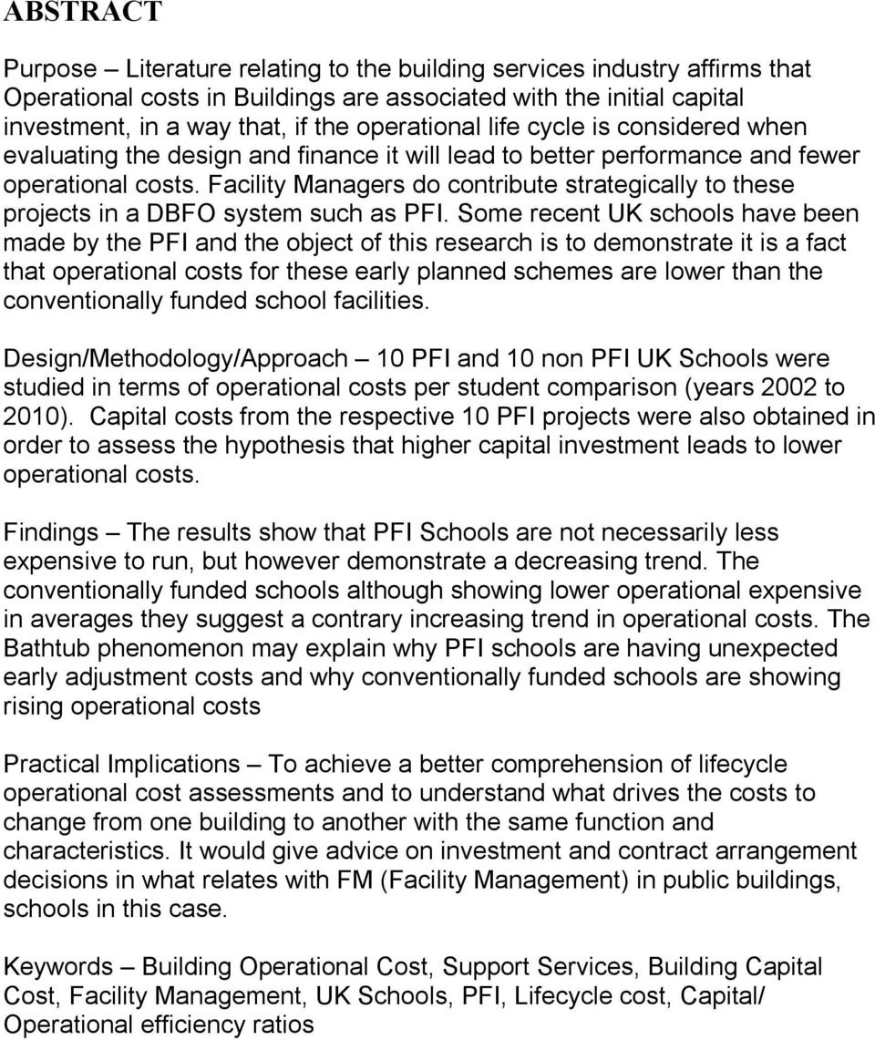 Som rcnt UK schools hav bn mad by th PFI and th objct of this rsarch is to dmonstrat it is a fact that oprational costs for ths arly plannd schms ar lowr than th convntionally fundd school facilitis.