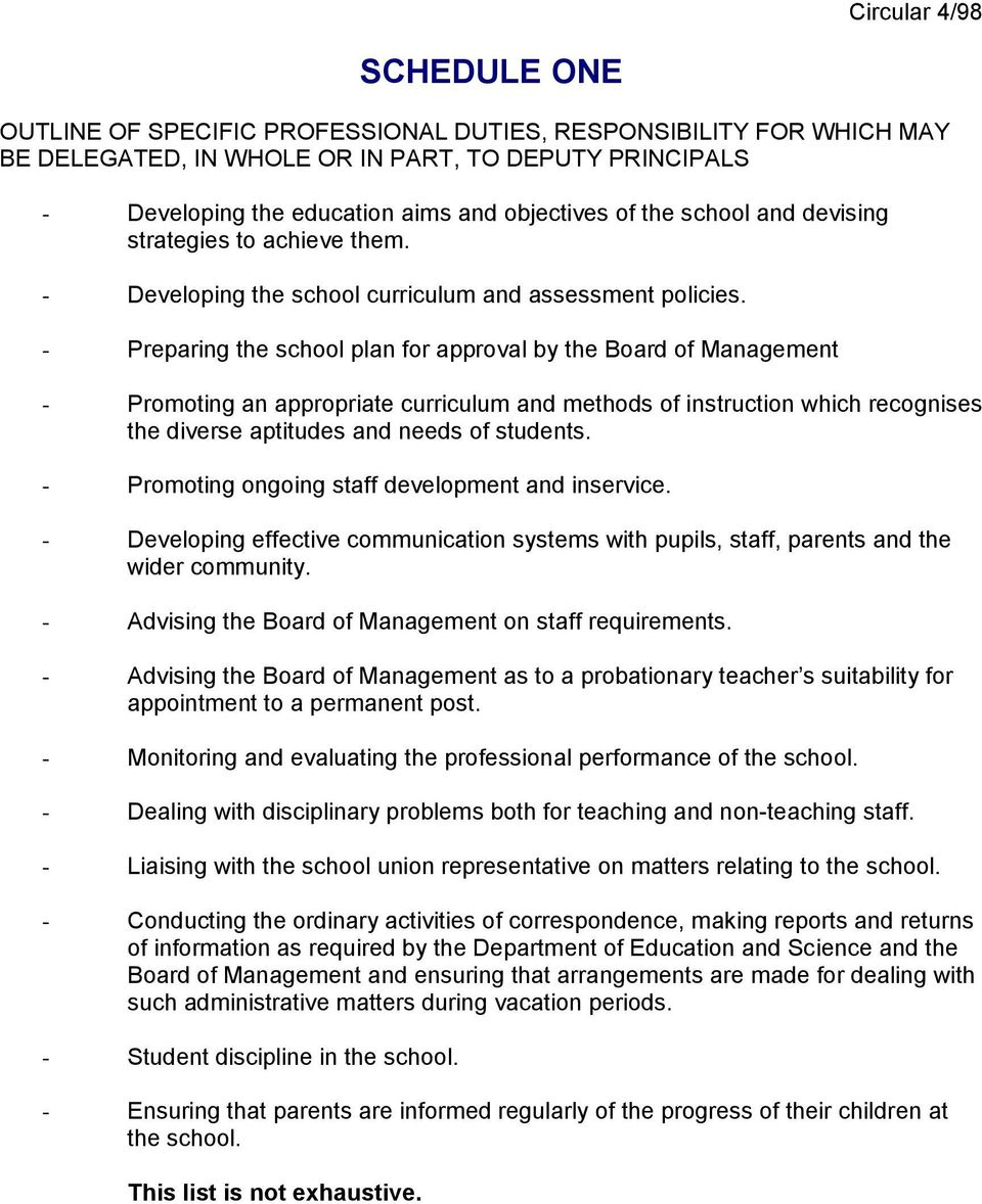 - Preparing the school plan for approval by the Board of Management - Promoting an appropriate curriculum and methods of instruction which recognises the diverse aptitudes and needs of students.