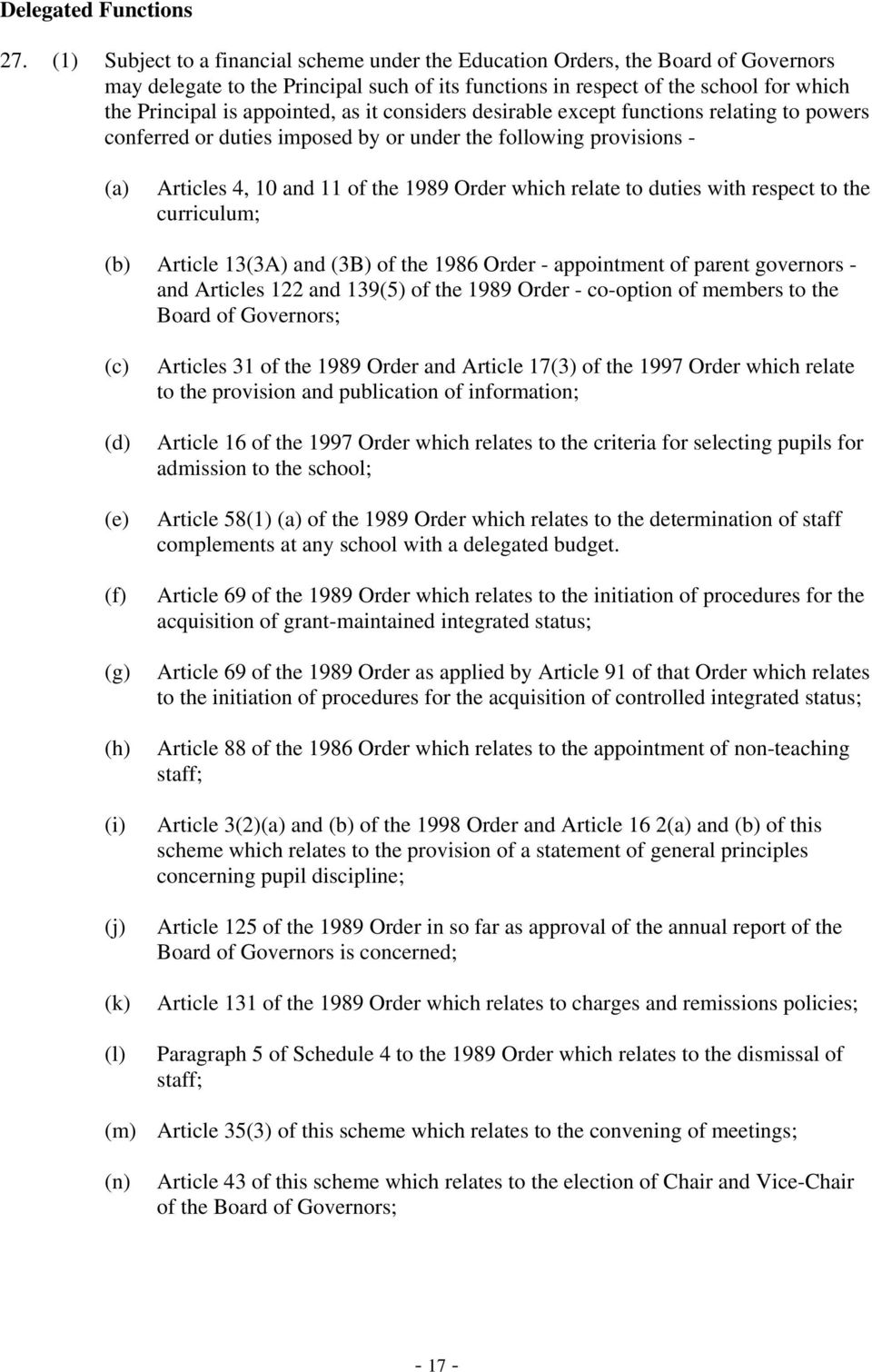 as it considers desirable except functions relating to powers conferred or duties imposed by or under the following provisions - Articles 4, 10 and 11 of the 1989 Order which relate to duties with