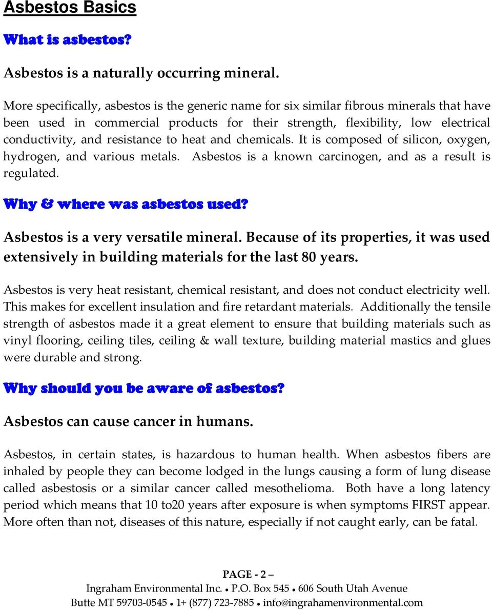 resistance to heat and chemicals. It is composed of silicon, oxygen, hydrogen, and various metals. Asbestos is a known carcinogen, and as a result is regulated. Why & where was asbestos used?