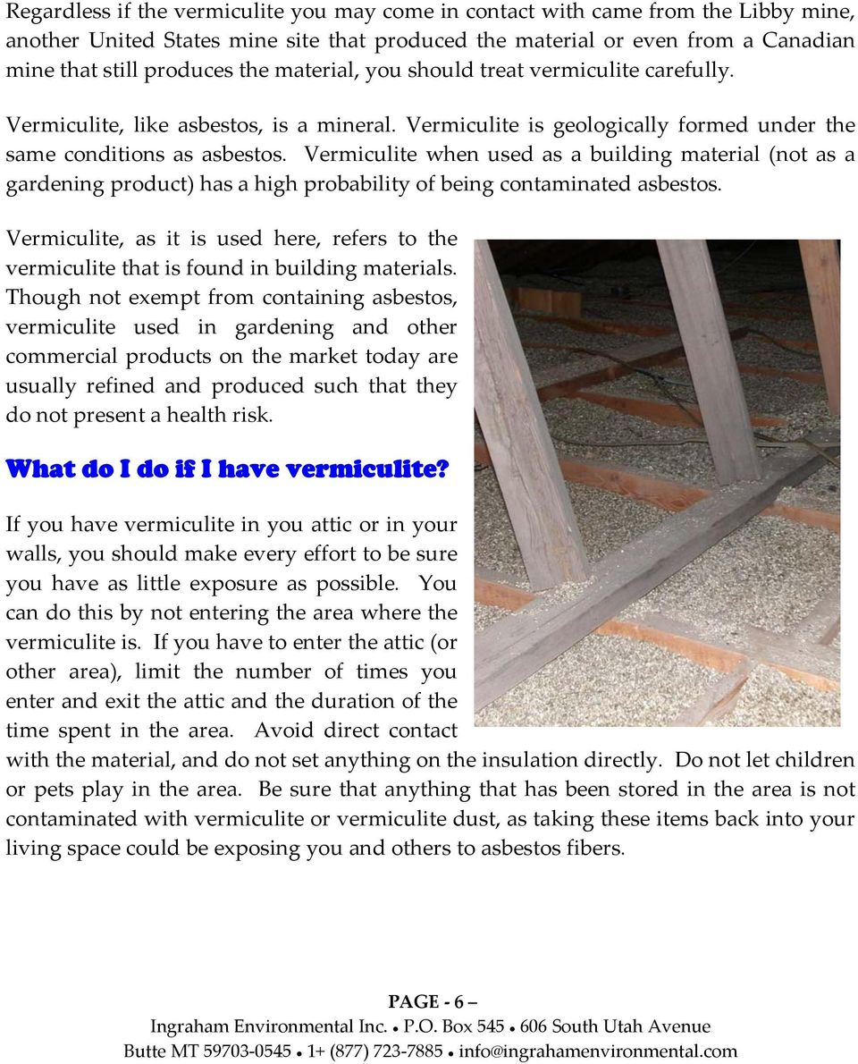 Vermiculite when used as a building material (not as a gardening product) has a high probability of being contaminated asbestos.