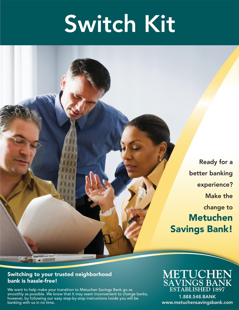 We want to help make your transition to Metuchen Savings Bank go as smoothly as possible.