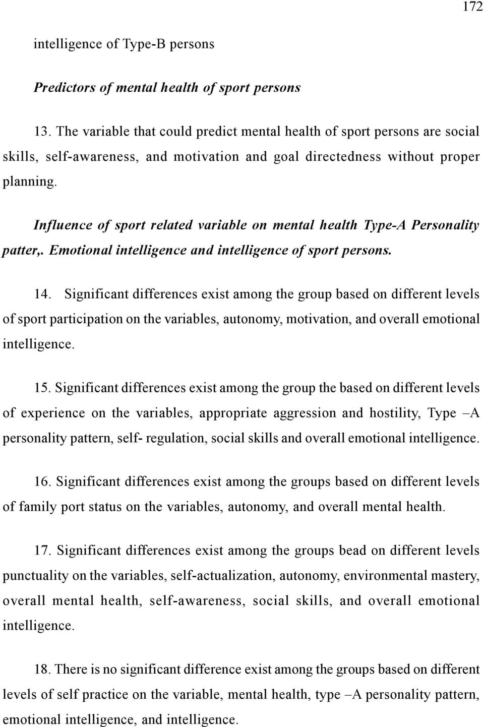Influence of sport related variable on mental health Type-A Personality patter,. Emotional intelligence and intelligence of sport persons. 14.