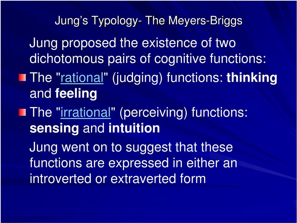 "feeling The ""irrational"" (perceiving) functions: sensing and intuition Jung went on"