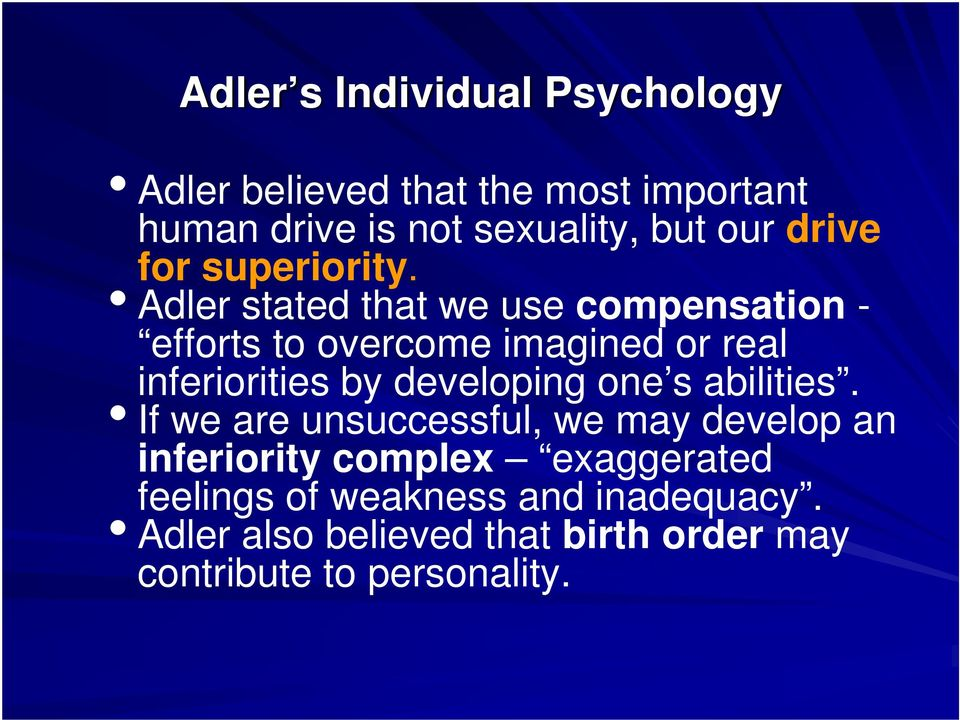 Adler stated that we use compensation - efforts to overcome imagined or real inferiorities by developing