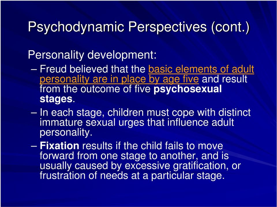 result from the outcome of five psychosexual stages.