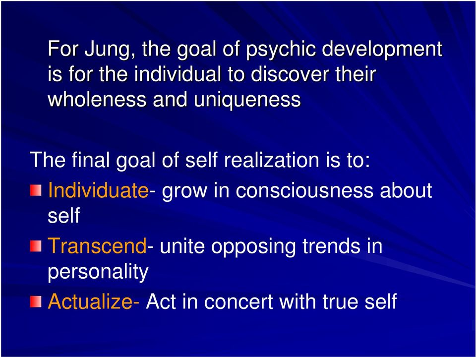realization is to: Individuate- grow in consciousness about self