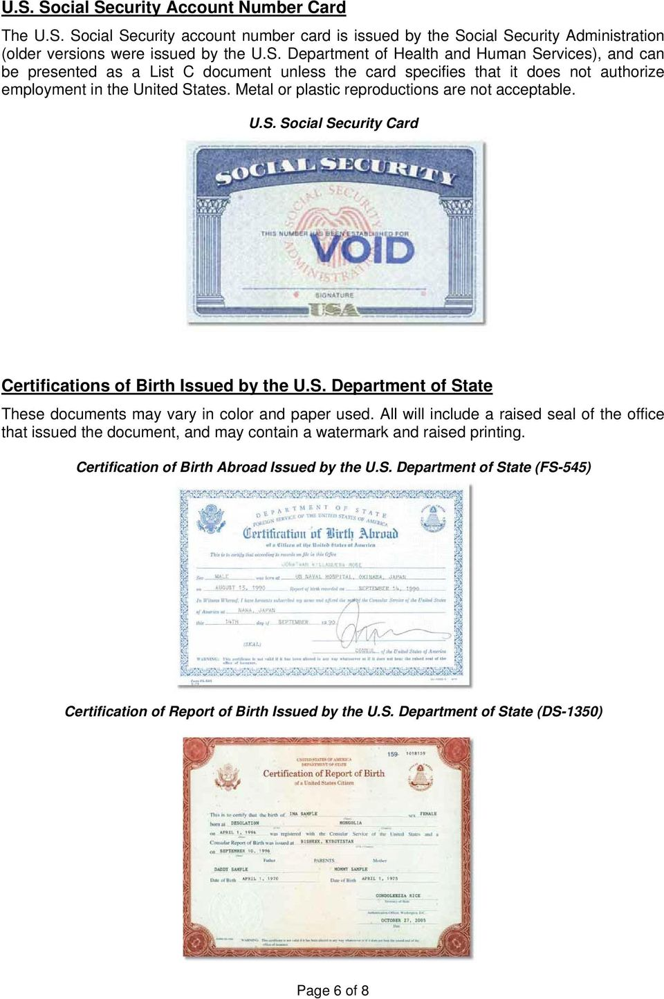 All will include a raised seal of the office that issued the document, and may contain a watermark and raised printing. Certification of Birth Abroad Issued by the U.S.